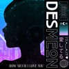 Desmeon - How Much I Love You mp3