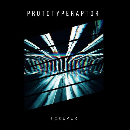 PrototypeRaptor - Forever