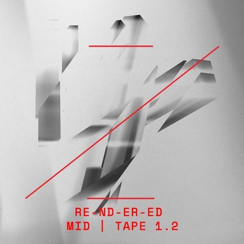 RE-ND-ER-ED | MID | TAPE 1.2