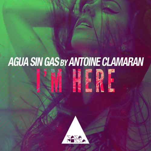 Agua Sin Gas, Antoine Clamaran - I'm Here (Original Mix)