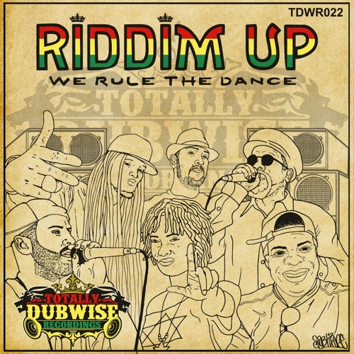 Totally Dubwise Recordings Presents-Riddim Up-'We Rule The Dance'-(TDWR023)