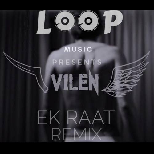 RSHBH SHGL - Ek Raat - Vilen ( Loop Music Remix) | Spinnin