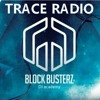 TRACE RADIO #123 Support by BLOCK BUSTERZ