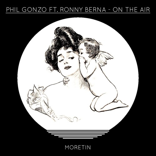 Phil Gonzo ft. Ronny Berna - On The Air