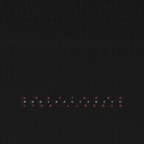 Kraftwerk - Radioactivity 1788-L Remix