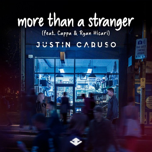 Justin Caruso - More Than A Stranger (feat. Cappa & Ryan Hicari)