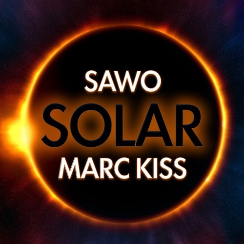 Sawo X Marc Kiss Solar Original Mix Free Download By Marc Kiss