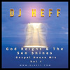 God Reigns And The Son Shines Vol 1