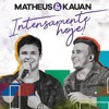 Matheus e Kauan – Intensamente Hoje! (Ao Vivo 2018)(EP  Vol. 1 e 2 )