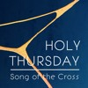 Holy Thursday 2018: The Song of the Cross