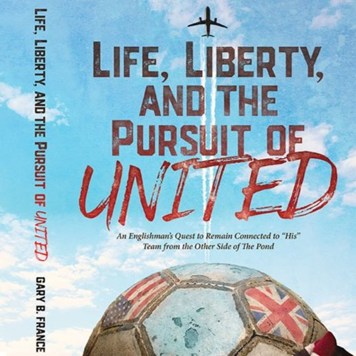 XS Manchester Football Social - Gary B France - Life, Liberty, and the Pursuit of United