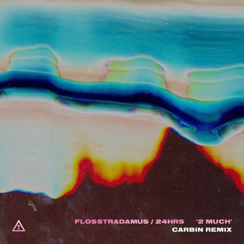 Flosstradamus - 2 Much (feat. 24hrs)[Carbin Remix]