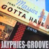 MASSIVE JOY - Gotta Have You (Jayphies-Groove) 2018