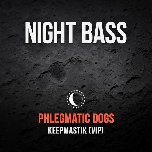 Phlegmatic Dogs - Keepmastik (VIP) [Free Download]