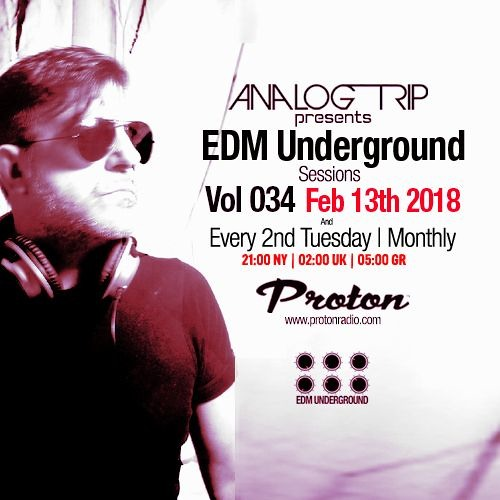 Analog Trip @ EDM Underground Sessions Vol034Protonradio 13 - 2-2018   Free Download