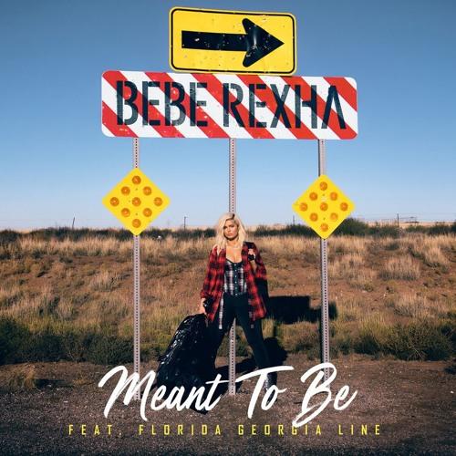 Bebe Rexha & Florida Georgia Line - Meant To Be