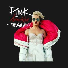 Pink - B3@ut1fu1 tr@um@ (DREWG. REMIX)
