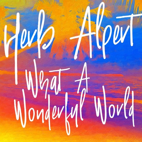 Herb Alpert : What A Wonderful World