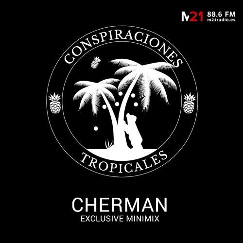 Cherman - Conspiraciones Tropicales FM (Madrid) Minimix