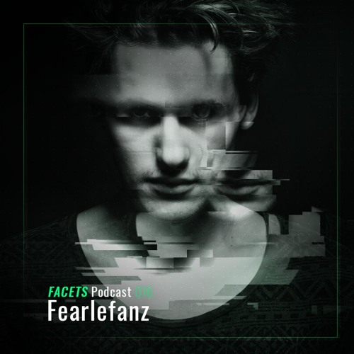 FACETS Podcast | 016 | Fearlefanz