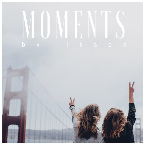 Moments (Free Download)