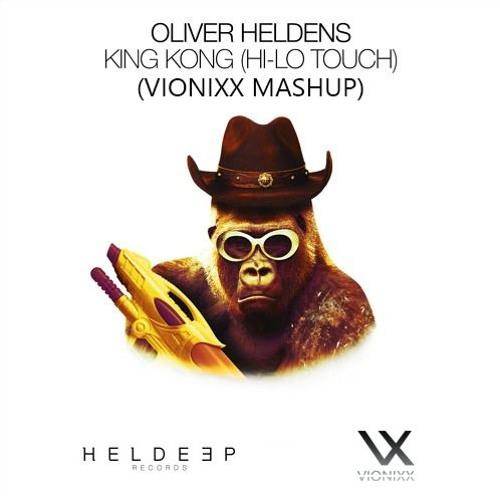 Oliver Heldens - King Kong hallelujah(HI-LO-Touch)(VIONIXX MASHUP)