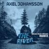 Axel Johansson - The River (Brian Rian Rehan Remix)