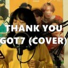 """GOT7 """"Thank You(고마워)"""" - COVER"""