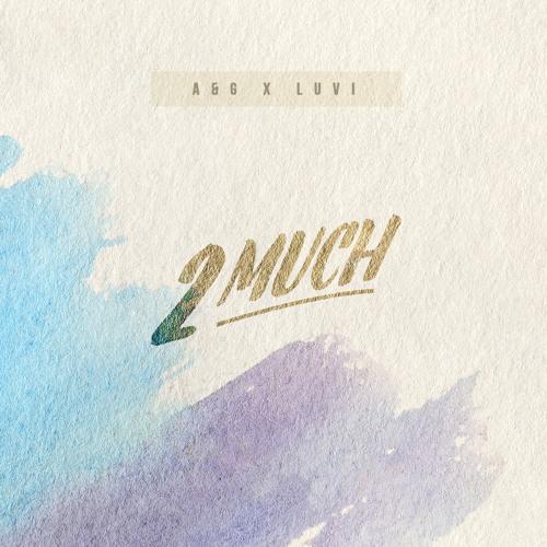 A&G X Luvi - 2 Much
