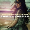 camila cabello   somethings gotta give cosmouse remix