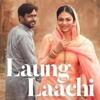 Laung_Laachi_Title_Song__Mannat_Noor___Ammy_Virk,_Neeru_Bajwa,Amberdeep