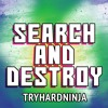 Fortnite Battle Royale Song- Search and Destroy by TryHardNinja