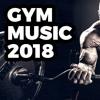 GYM MUSIC 2018 (MIX #11) RAP / POP / DANCE