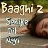Soniye Dil Nayi Audio Song Baaghi 2 Tiger Shroff Disha Patani Ankit Tiwari Shruti Pathak