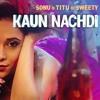 Kaun Nachdi Audio Song Sonu Ke Titu Ki Sweety Guru Randhawa Neeti Mohan