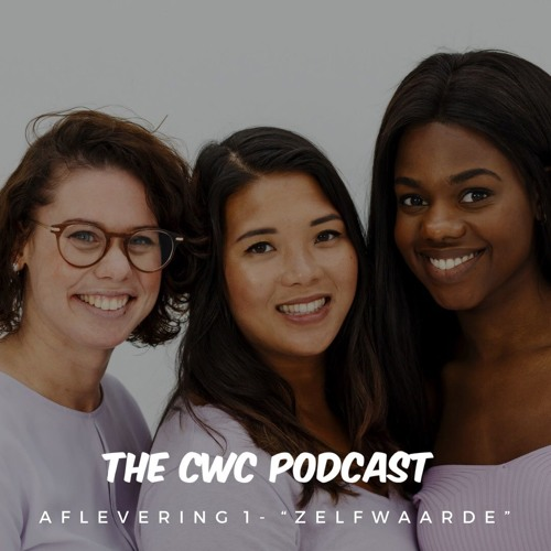 The CWC Podcast - #001 (Zelfwaarde)
