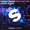 Florian Picasso - This Is Our Time (RUINS REMIX)
