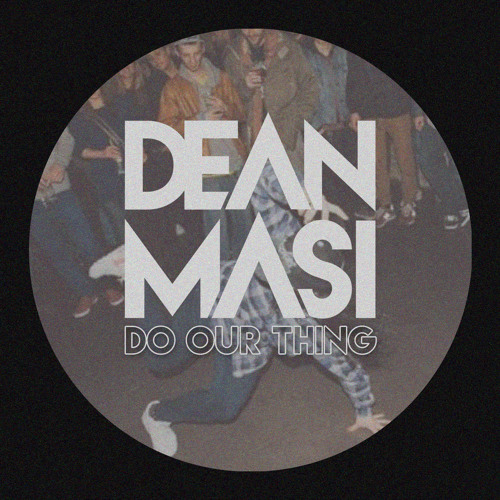 Do Our Thing (Original Mix) -- OUT NOW!