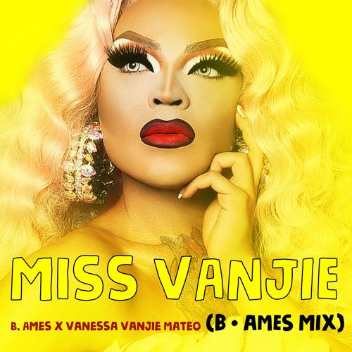 Miss Vanjie (B. Ames Mix)| Vanessa Vanjie Mateo