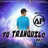 Tu Tranquilo Vol 002  Dj Angelo Set Abril