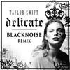 Delicate (BlackNoise Remix)[Trippin Premiere]