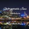 Unforgettable Jazz & The Baritone Sax