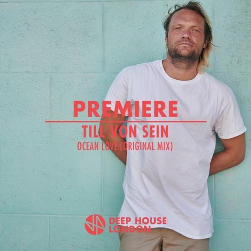 Premiere: Till von Sein - Ocean Love (Original Mix) [Suol]