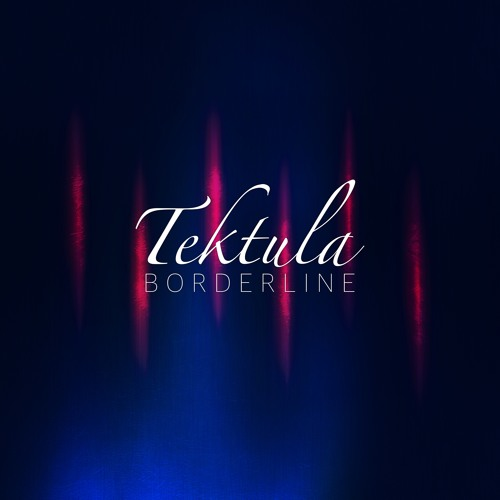 TEKTULA - Borderline [Album]