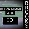 Brooks - ID Ultra Miami 2018(Remake)ft Aman Chauhan(Free FLP)