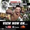 Frankie Edgar - Episode #19