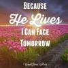Because He Lives I Can Face Tomorrow - Deacon Omoniyi Bidi