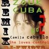 RMX she loves control  /Camila Cabello Dj-fwi972