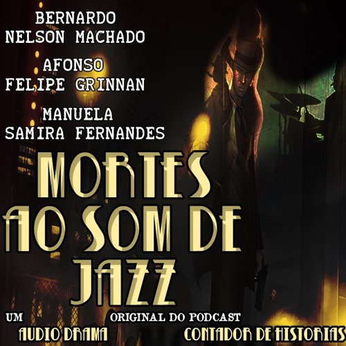 #17 [AUDIO DRAMA] Mortes Ao Som De Jazz