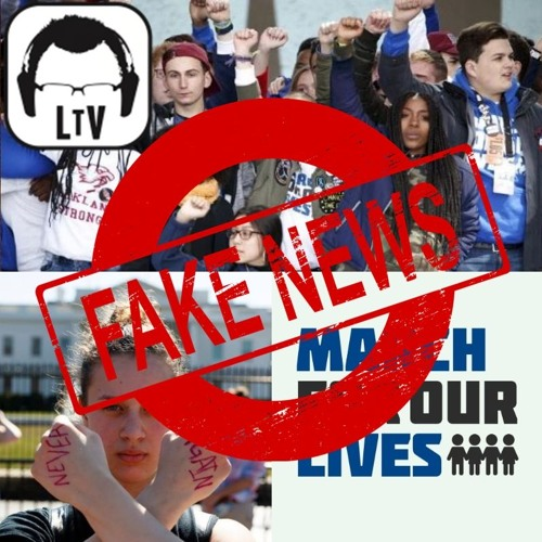 3.31.2018 Part 2: March For Our Lives FAKE NEWS